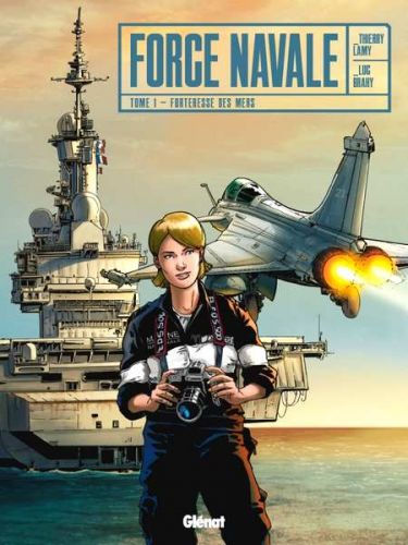 La BD du week-end 82:  Force Navale , Reporter d'Image dans la Marine Nationale !